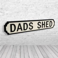 Dads Shed Vintage Road Sign...